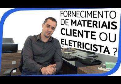 Fornecimento de Materiais, Cliente ou Eletricista?