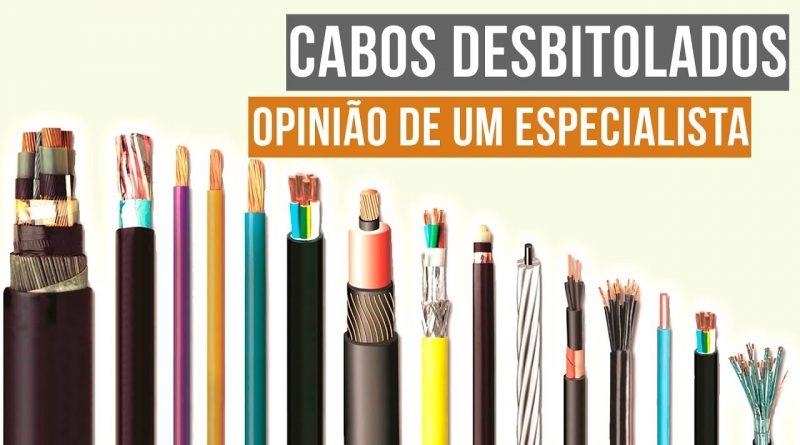Cabos Desbitolados: A Opinião de um Especialista
