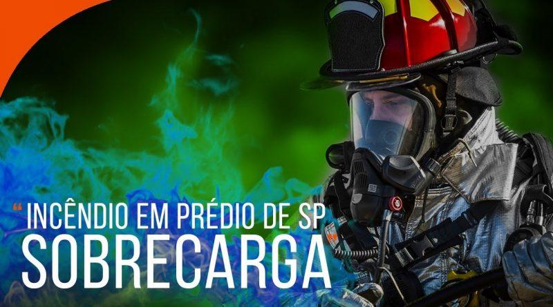 Incêndio em Prédio de SP foi causado por SOBRECARGA